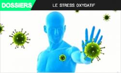 LE STRESS OXYDATIF, Ennemi N°1!